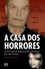 9789720041692: A Casa dos Horrores A terrível verdade sobre a história de Josef Fritzl