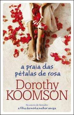 A Praia das Pétalas de Rosa: Koomson, Dorothy