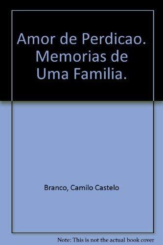 Amor De Perdicao: Castelo Branco, Camilo'