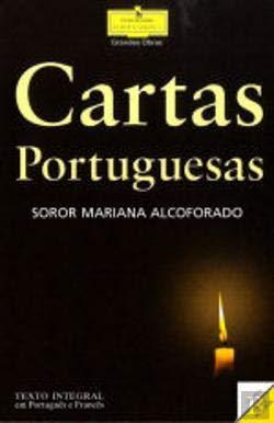Cartas Portuguesas : Ediçao Bilingue. Texto integral: Alcoforado, Mariana [Soror]