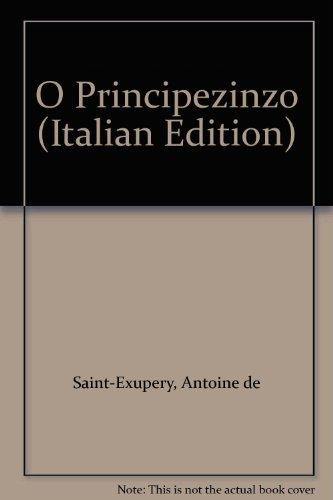 O Principezinzo (Italian Edition): Saint-Exupery, Antoine de