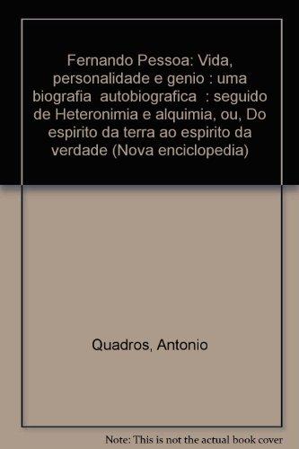 """9789722003308: Fernando Pessoa: Vida, personalidade e génio : uma biografia """"autobiográfica"""" : seguido de Heteronímia e alquimia, ou, Do espírito da terra ao ... (Nova enciclopédia) (Portuguese Edition)"""