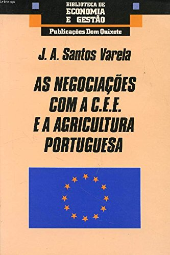 AS NEGOCIAÇÕES COM A CEE E A AGRICULTURA PORTUGUESA - DOS SANTOS VARELA JOSE AUGUSTO