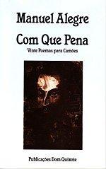 Com que pena: vinte poemas para Camões.: ALEGRE [de Melo