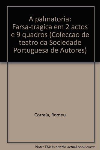 A palmatoria: Farsa-tragica em 2 actos e 9 quadros (Coleccao de teatro da Sociedade Portuguesa de Autores) - Correia, Romeu