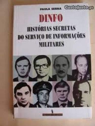 Dinfo - histÓrias secretas do serviÇo de informaÇoes militares - Serra, Paula
