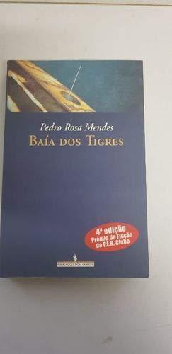 Baia Dos Tigres by Pedro Rosa Mendes