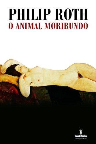 9789722029957: O Animal Moribundo (Portuguese Edition)