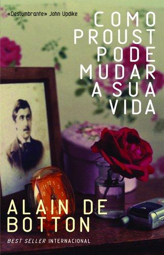9789722038768: Como Proust Pode Mudar A Sua Vida