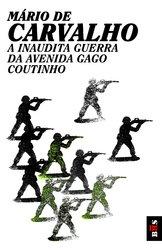 9789722107754: A Inaudita Guerra da Avenida Gago Coutinho (Portuguese Edition)