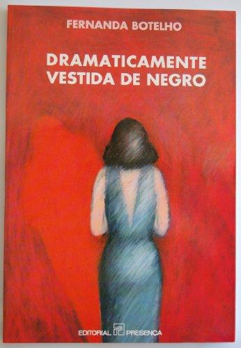 Dramaticamente vestida de negro (Novos continentes): Fernanda Botelho