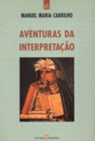 Aventuras da Interpretacao - Carrilho, Manuel Maria