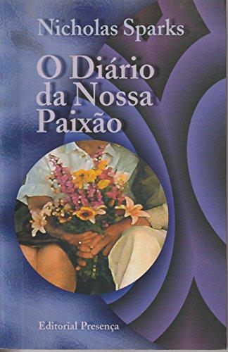 O Diario DA Nossa Paixao (Portuguese Edition): Sparks, Nicholas