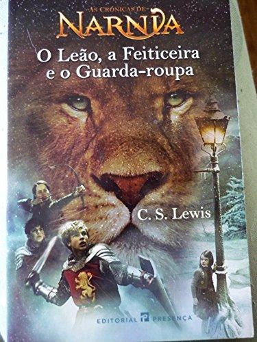 O Leao, a Feiticeira E O Guarda-Roupa: C. S. Lewis