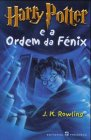 Harry Potter e a Ordem da Fénix (Harry Potter, #5): J. K. Rowling