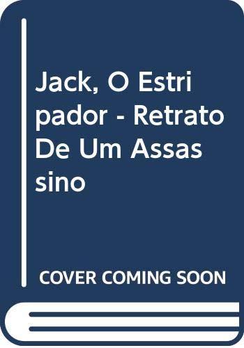 9789722331210: Jack, O Estripador - Retrato De Um Assassino (Portuguese Edition)