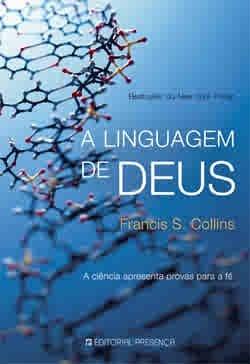 9789722337755: A LINGUAGEM DE DEUS - a ciencia apresenta provas para a fe (Colecção: Pontos de Referência, 39)