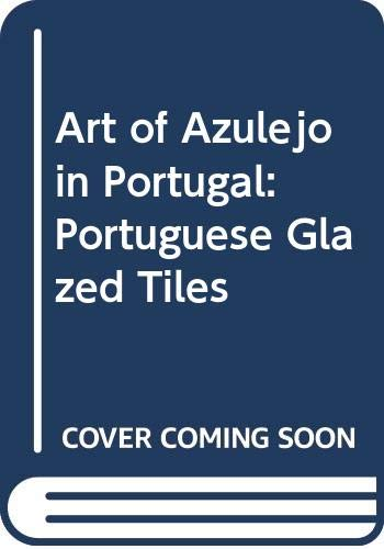 9789722505079: Art of Azulejo in Portugal: Portuguese Glazed Tiles
