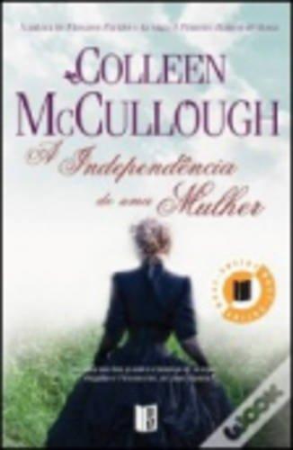 A Independencia De Uma Mulher: McCullough, Colleen