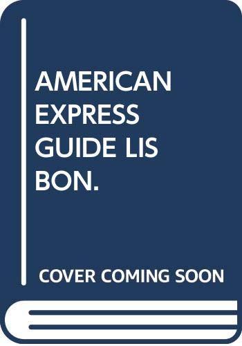 AMERICAN EXPRESS GUIDE LISBON. - Boulton, Susie. (Main Contributor).