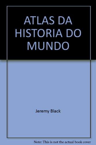 ATLAS DA HISTORIA DO MUNDO: Jeremy Black