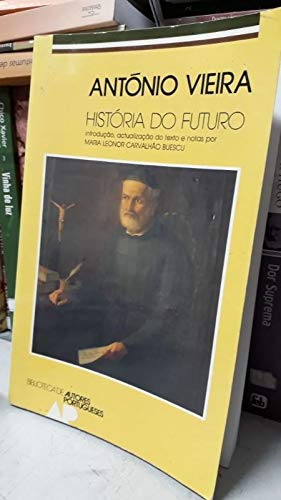 9789722703475: Historia do futuro (Biblioteca de autores portugueses)