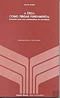 9789722705226: A etica como pensar fundamental: Elementos para uma problematica da moralidade (Estudos gerais) (Portuguese Edition)