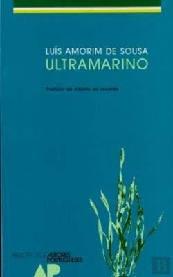 Ultramarino. Prefácio de Alberto de Lacerda. Biblioteca: SOUSA, Luís Amorim