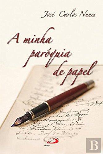 minha paróquia de papel, A.: Nune, José Carlos: