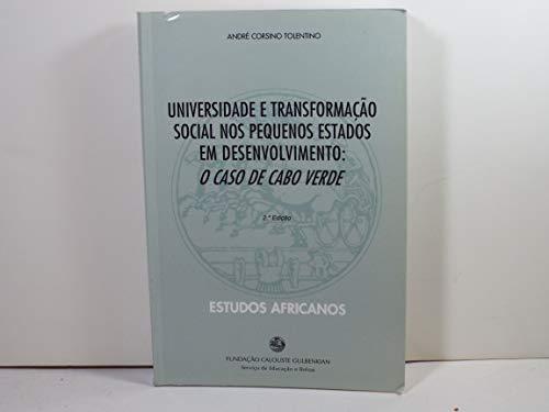 Universidade e Transformacao Social Nos Pequenos Estados: Tolentino, Andre Corsino