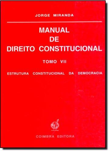 9789723215137: Manual de Direito Constitucional: Estrutura Constitucional da Democracia - Tomo 7