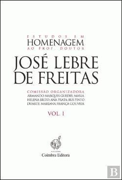 9789723221190: Estudos em Homenagem ao Prof. Doutor José Lebre de Freitas - Vol. I (Portuguese Edition)