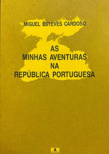 9789723702507: As minhas aventuras na Republica Portuguesa (Peninsulares)