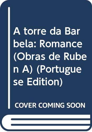 A torre da Barbela: Romance (Obras de Ruben A) - Ruben A