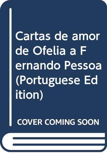 9789723703986: Cartas de amor de Ofélia a Fernando Pessoa (Portuguese Edition)