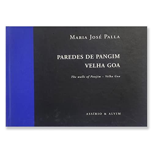 9789723704815: Paredes de Pangim: Velha Goa = The walls of Panjim : Velha Goa (Livros de fotografia) (Portuguese Edition)