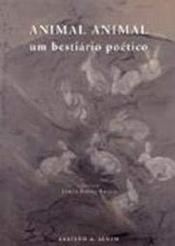 Animal, animal: um bestiário poético. Documenta Poetica.: BRAGA, Jorge [de]