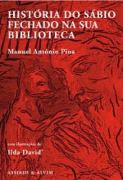 História do Sábio Fechado na sua Biblioteca (Hardback) - Manuel Antonio Pina