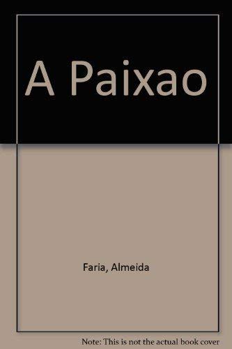 A Paixao: Faria, Almeida