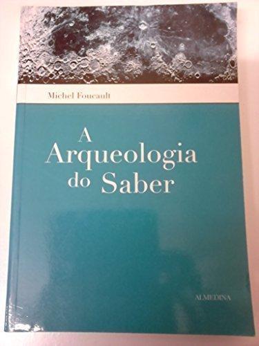 9789724016948: A Arqueologia do Saber (Em Portuguese do Brasil)