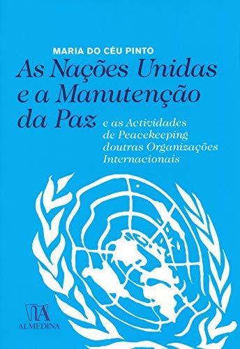 9789724030456: As Nacoes Unidas E A Manutencao Da Paz E As Actividades De Peacekeeping Doutras Organizacoes Interna (Em Portuguese do Brasil)