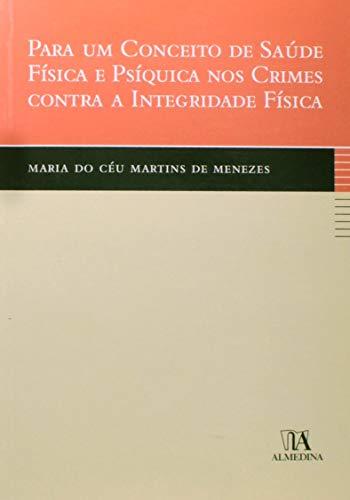 9789724030760: Para Um Conceito De Saude Fisica E Psiquica Nos Crimes Contra A Integridade Fisica (Em Portuguese do Brasil)