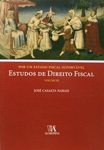 9789724042589: Por um Estado Fiscal Suportavel: Estudos de Direito Fiscal - Vol.3