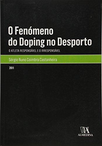 9789724045320: O Fenómeno do Doping no Desporto O Atleta Responsável e o Irresponsável (Portuguese Edition)