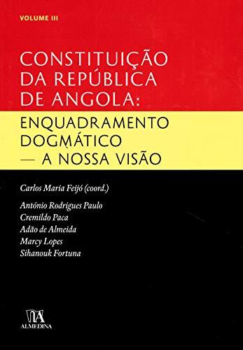 9789724059112: Constituição da República de Angola. Enquadramento Dogmático. A Nossa Visão - Volume III (Em Portuguese do Brasil)