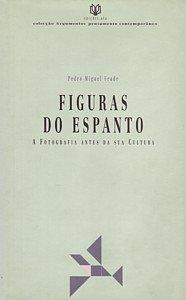 9789724111278: Figuras do espanto: A fotografia antes da sua cultura (Argumentos) (Portuguese Edition)