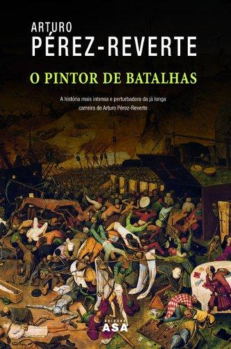 9789724150000: O Pintor de Batalhas (Portuguese Edition)