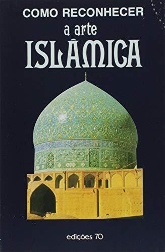 9789724401263: Como Reconhecer a Arte Islamica