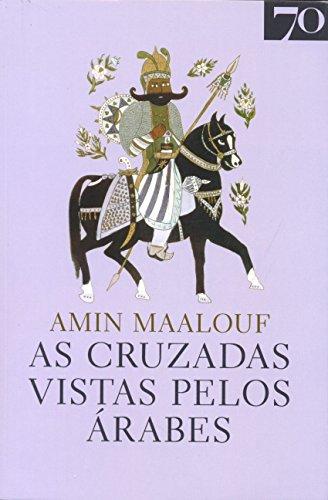 9789724417561: As Cruzadas Vistas pelos Árabes (Portuguese Edition)