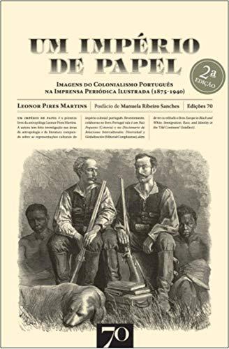 9789724418360: Um Império de Papel. Imagens do Colonialismo Português na Imprensa Periódica Ilustrada. 1875-1940 (Em Portuguese do Brasil)
